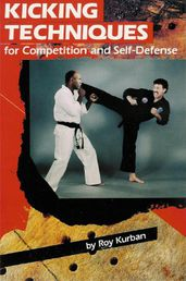 Kicking Techniques for Competition and Self-Defense Book